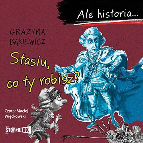 Stasiu, co ty robisz? audiobook cover art