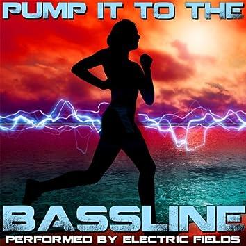 Pump It To The Bassline
