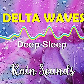 Delta Waves Deep Sleep With Rain Sounds