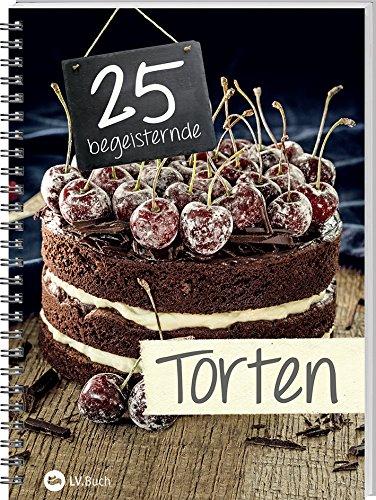25 begeisternde Tortenrezepte
