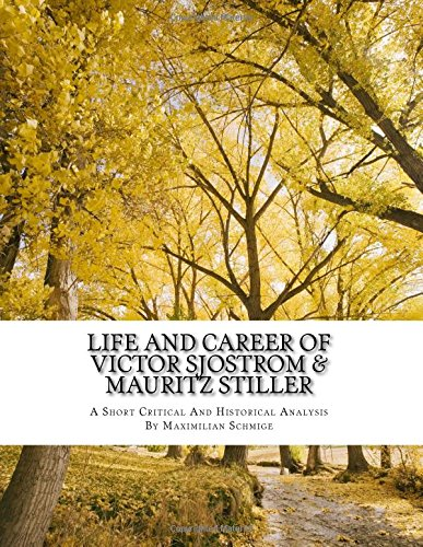 Life and Career of Victor Sjostrom & Mauritz Stiller: Film History Research Comparison Paper
