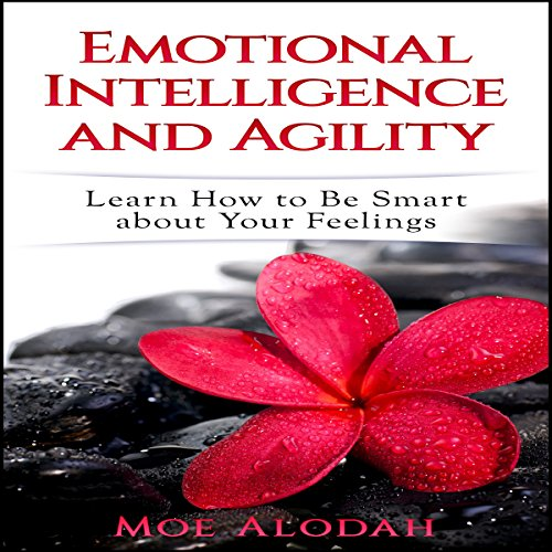 Emotional Intelligence and Agility audiobook cover art