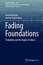 Fading Foundations: Probability and the Regress Problem (Synthese Library Book 383)