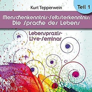 Menschenkenntnis - Selbsterkenntnis: Die Sprache des Körpers: Teil 1 (Lebenspraxis-Live-Seminar) Titelbild