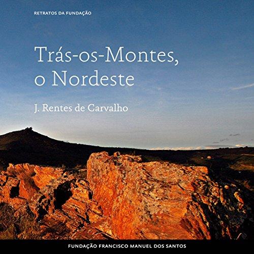 Trás-os-Montes, o Nordeste audiobook cover art