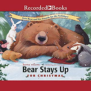 Bear Stays Up for Christmas                   By:                                                                                                                                 Karma Wilson                               Narrated by:                                                                                                                                 John McDonough                      Length: 6 mins     15 ratings     Overall 5.0