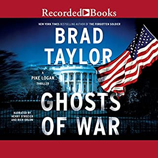 Ghosts of War     A Pike Logan Thriller              By:                                                                                                                                 Brad Taylor                               Narrated by:                                                                                                                                 Henry Strozier,                                                                                        Rich Orlow                      Length: 12 hrs and 39 mins     764 ratings     Overall 4.7
