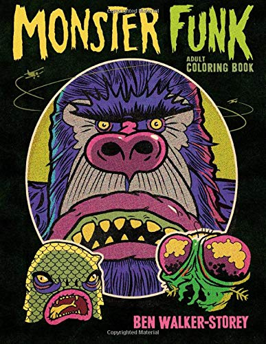 Monster Funk : Adult Coloring Book: A Grown up Book of Smelly Horrors To Color with Scented Markers For Fun, Stress Relief and Relaxation