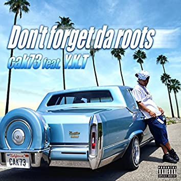 Don't forget da roots feat. Y.K.T