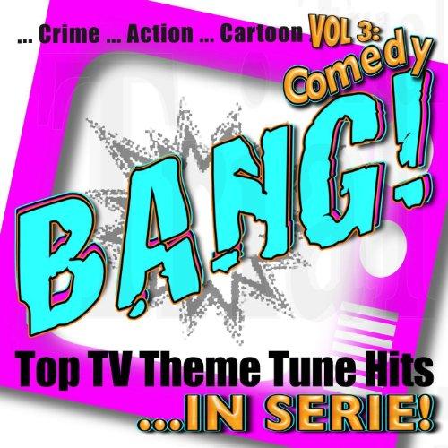 Bang! - Top TV Theme Tune Hits Vol. 3 Comedy