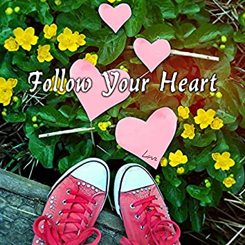 Follow Your Heart – Relaxing Piano Songs for Stress Relief, Leisure and Entertainment, Jazz Music Therapy