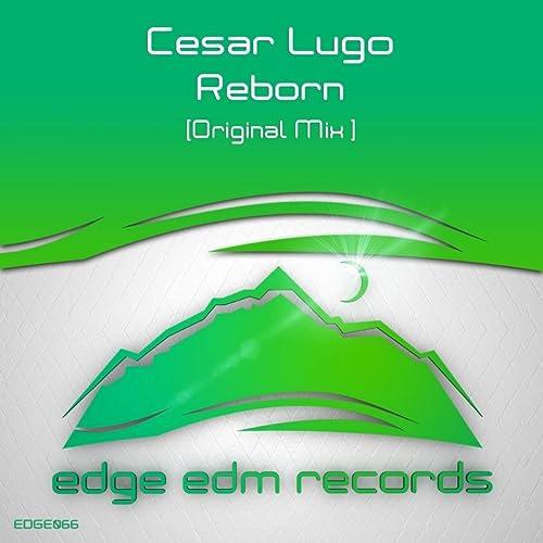Amazon.com: Reborn: Cesar Lugo: MP3 Downloads