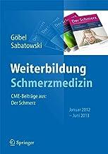 Weiterbildung Schmerzmedizin: CME-Beiträge aus: Der Schmerz Januar 2012 - Juni 2013 (German Edition)