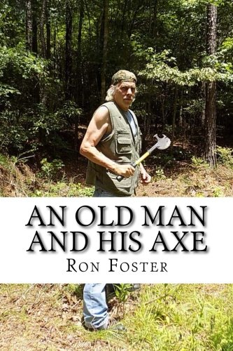 An Old Man And His Axe: A Prepper fiction book of survival in an EMP grid down post apocalyptic world (Old Preppers Die Hard)