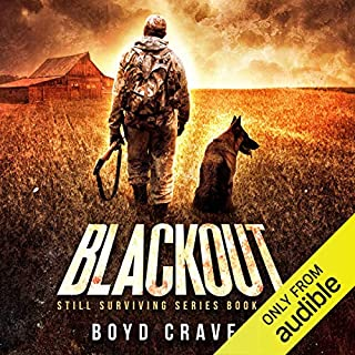Blackout     Still Surviving, Volume 1              By:                                                                                                                                 Boyd Craven III                               Narrated by:                                                                                                                                 Kevin Pierce                      Length: 6 hrs and 14 mins     531 ratings     Overall 4.6