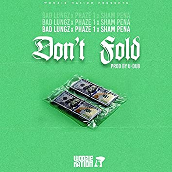 Don't Fold (feat. Phaze 1 & Sham Pena)