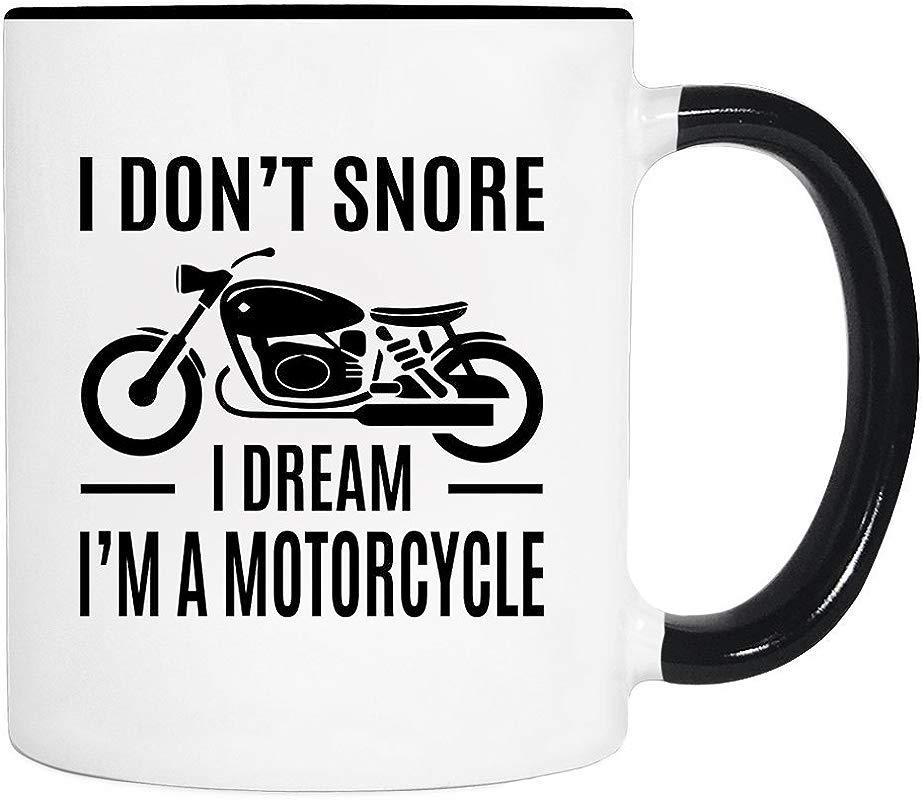 I Don T Snore I Dream I M A Motorcycle Mug Snore Gift Snore Mug