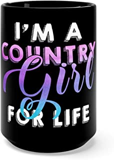 A Country Girl For Life Coffee Awesome Mugs Ceramic Cup 15oz Black