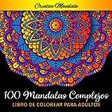 100 Mandalas Complejos - Libro de Colorear para Adultos: 100 Páginas para Colorear para Adultos con Mandalas Grandes Hermosas y Difíciles. (Mandalas para Colorear)