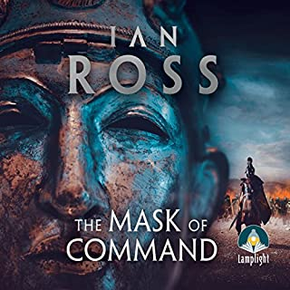 The Mask of Command     Twilight of Empire, Book 4              By:                                                                                                                                 Ian Ross                               Narrated by:                                                                                                                                 Jonathan Keeble                      Length: 13 hrs and 53 mins     56 ratings     Overall 4.8