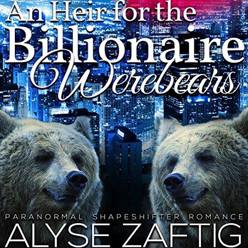 An Heir for the Billionaire Werebears audiobook cover art