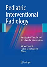 Pediatric Interventional Radiology: Handbook of Vascular and Non-Vascular Interventions