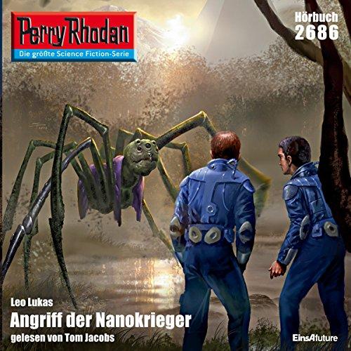 Angriff der Nanokrieger (Perry Rhodan 2686) Titelbild