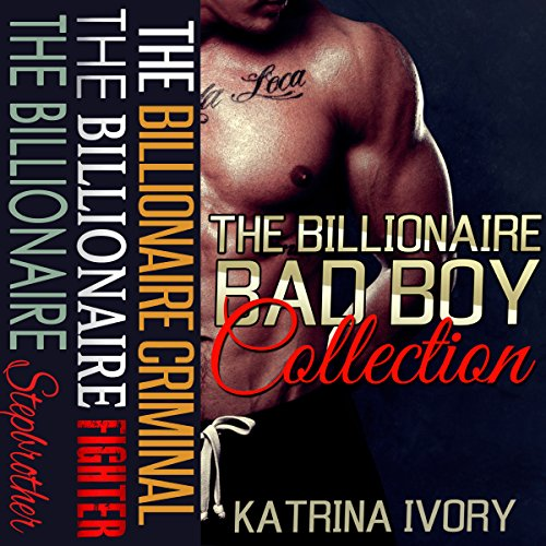 The Billionaire Bad Boy Collection: Boxed Set audiobook cover art