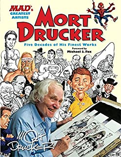 Mort Drucker: Five Decades of His Finest Works (Mad's Greatest Artists)