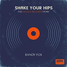 Shake Your Hips: The Excello Records Story (RPM Series)