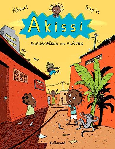 Akissi (Tome 2) - Super-héros en plâtre