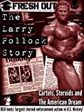 Fresh Out Life After The Penitentiary-The Larry Pollock Story