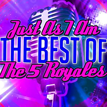 Just As I Am: The Best of the 5 Royales
