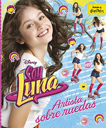 Soy Luna. Artista sobre ruedas: Un libro para completar (Disney. Soy Luna)