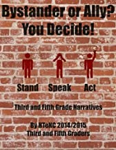 Bystander or Ally? You Decide!: Stand Speak Act Third and Fifth Grade Narratives