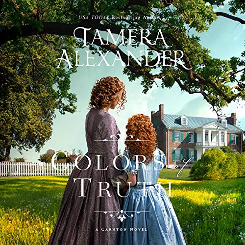Colors of Truth Audiobook By Tamera Alexander cover art