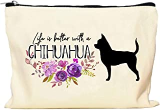 Chihuahua Life is Better Makeup Bag