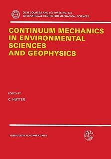 Continuum Mechanics in Environmental Sciences and Geophysics (CISM International Centre for Mechanical Sciences)