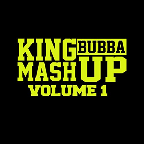 King Bubba Mashup Volume 1 by King Bubba Fm on Amazon Music