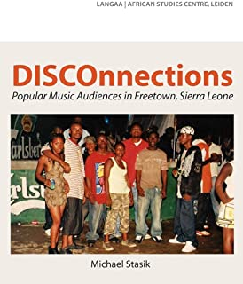DISCOnnections: Popular Music Audiences in Freetown, Sierra Leone