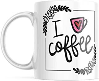 I Love My Coffee Mug White 11-Ounce Coffee Cup Printed in The USA Coffee Mug | NI1009