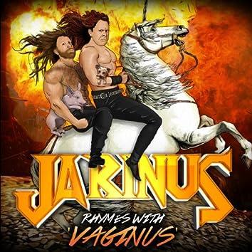 Jarinus Rhymes With Vaginus