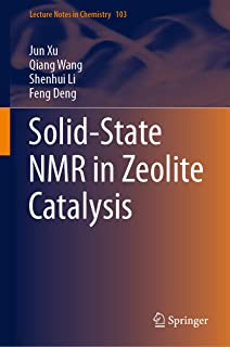 Solid-State NMR in Zeolite Catalysis (Lecture Notes in Chemistry Book 103)