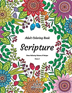 Adult Coloring Book - Scripture - Stress Relieving Patterns & Designs - Volume 2: More than 50 unique, fabulous, delicately designed & inspiringly intricate stress relieving patterns & designs!
