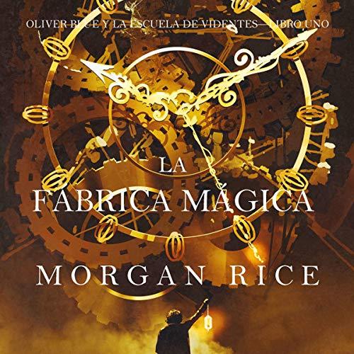 『La fábrica mágica (Oliver Blue y la escuela de Videntes – Libro uno) [The Magic Factory (Oliver Blue and the School of Seers - Book One)]』のカバーアート