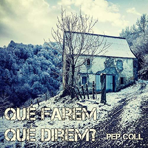 Couverture de Qué farem, qué direm? [ What Will We Do, What Will We Say?] (Audiolibro en Catalán)