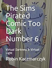The Sims Pirated Comic Too Dark Number 6: Virtual Darkness & Virtual Light