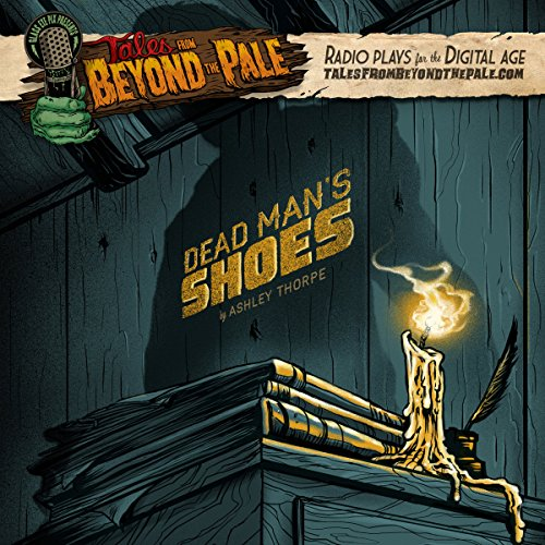 Tales From Beyond The Pale, Season 2 LIVE! Dead Man's Shoes cover art