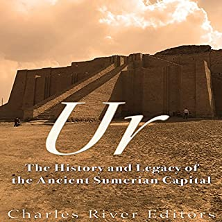 Ur     The History and Legacy of the Ancient Sumerian Capital              By:                                                                                                                                 Charles River Editors                               Narrated by:                                                                                                                                 Colin Fluxman                      Length: 1 hr and 31 mins     37 ratings     Overall 3.9
