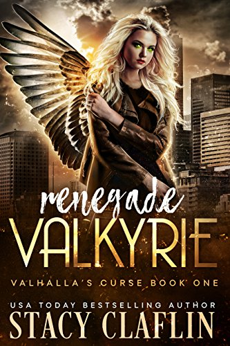Renegade Valkyrie (Valhalla's Curse Book 1) Kindle Edition by Stacy Claflin  (Author)